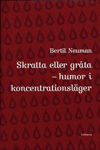 Skratta eller gr�ta : humor i koncentrationsl�ger (inbunden)