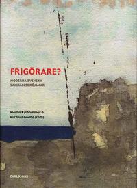 Frig�rare? : moderna svenska samh�llsdr�mmar (inbunden)