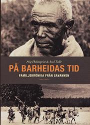 P� Barheidas tid : familjekr�nika fr�n savannen (inbunden)