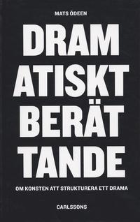 Dramatiskt ber�ttande : om konsten att strukturera ett drama (inbunden)