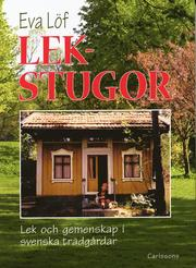 Lekstugor : lek och gemenskap i svenska trädgårdar : en dokumentation (inbunden)