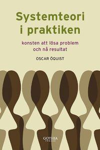 Systemteori i praktiken : konsten att l�sa problem och n� resultat (h�ftad)