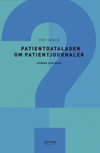 Vad s�ger patientdatalagen om patientjournaler (h�ftad)