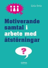 Motiverande samtal i arbete med �tst�rningar (h�ftad)