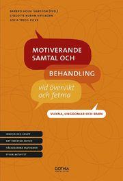 Motiverande samtal och behandling vid övervikt och fetma : vuxna ungdomar och barn