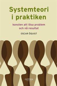 Systemteori i praktiken : - Konsten att l�sa problem och n� resultat (e-bok)