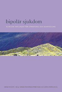 Bipol�r sjukdom : kliniska riktlinjer f�r utredning och behandling (h�ftad)