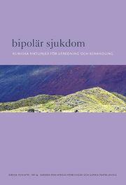 Bipolär sjukdom : kliniska riktlinjer för utredning och behandling