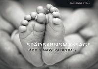 Sp�dbarnsmassage : l�r dig massera din baby (kartonnage)