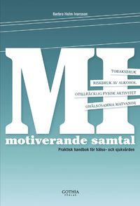 MI : motiverande samtal i h�lso- och sjukv�rden : praktisk handbok f�r h�lso- och sjukv�rden (h�ftad)