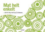 Mat helt enkelt : råd till dig med typ 2-diabetes
