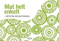 Mat helt enkelt : r�d till dig med typ 2-diabetes (h�ftad)