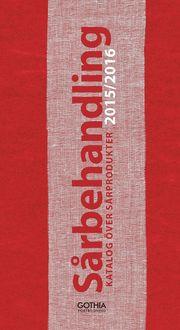 Sårbehandling 2015/2016 : katalog över sårprodukter