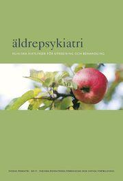 Äldrepsykiatri : kliniska riktlinjer för utredning och behandling