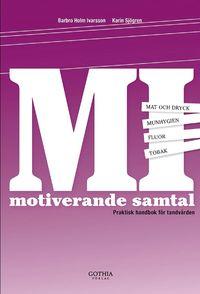 Motiverande samtal : praktisk handbok f�r tandv�rden (h�ftad)