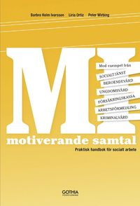 MI Motiverande samtal i socialt arbete : praktisk handbok f�r socialt arbete (h�ftad)