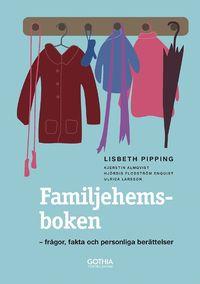 Familjehemsboken : fr�gor, fakta och personliga ber�ttelser (inbunden)