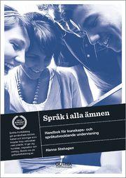 Språk i alla ämnen : handbok för kunskaps- och språkutvecklande undervisning