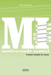 MI – motiverande samtal : praktisk handbok för skolan