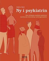 Ny i psykiatrin : v�ra vanligaste psykiska sjukdomar, bem�tande, behandling, anh�rigperspektiv (h�ftad)