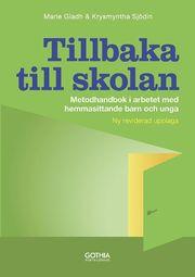 Tillbaka till skolan : metodhandbok i arbetet med hemmasittande barn och unga