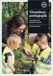 Utomhuspedagogik : utveckling och lärande i naturen