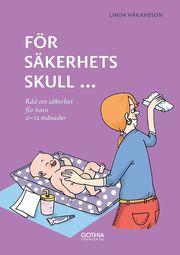 För säkerhets skull : råd om säkerhet för barn 0-12 månader