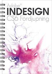 Adobe InDesign CS6 : f�rdjupning