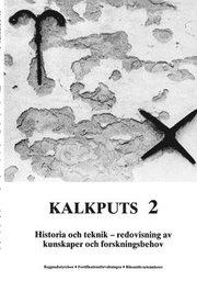 Kalkputs. 2 Historia och teknik : redovisning av kunskaper och forskningsbehov