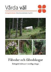 Fäbodar och fäbodskogar : biologiskt kulturarv i nordliga skogar