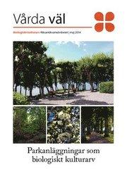 Parkanläggningar som biologiskt kulturarv : biologiskt kulturarv