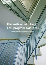 Riksantikvarieämbetets FoU-program 2017-2021 för kulturarv och kulturmiljö