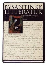 Bysantinsk litteratur : fr�n 500-talet till Konstantinopels fall 1453 (inbunden)