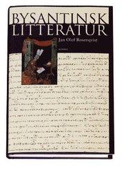 Bysantinsk litteratur : från 500-talet till Konstantinopels fall 1453