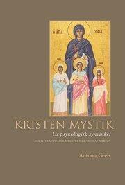 Kristen mystik : ur psykologisk synvinkel. D. 2 Från Heliga Birgitta till Thomas Merton