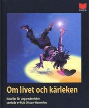 Om Livet Och K�rleken : Noveller F�r Unga M�nniskor (inbunden)