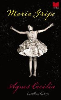 Agnes Cecilia : en s�llsam historia (pocket)