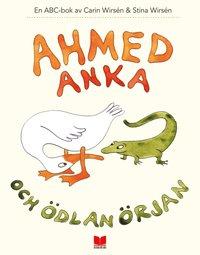 Ahmed Anka och �dlan �rjan : en ABC-bok (inbunden)
