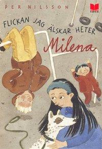 Flickan jag �lskar heter Milena (inbunden)