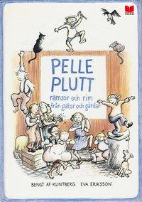 Pelle Plutt : ramsor och rim fr�n gator och g�rdar (inbunden)