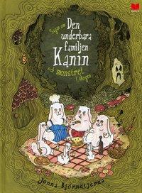 Sagan om den underbara familjen kanin och monstret i skogen (inbunden)