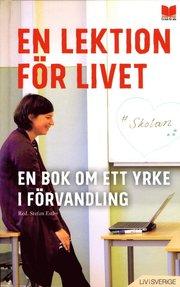 En lektion för livet : en bok om ett yrke i förvandling