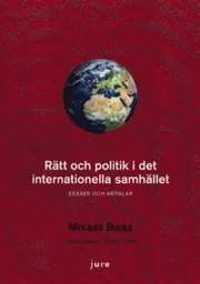 Rätt och politik i det internationella samhället : essäer och artiklar