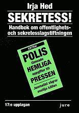 Sekretess! : handbok om offentlighets- och sekretesslagstiftningen (h�ftad)