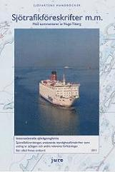 Sjötrafikföreskrifter m.m. 2011 : internationella sjövägsreglerna sjötrafikförordningen anslutande myndighetsföreskrifter samt utdrag ur sjölagen och andra relevanta författningar : med kommentarer