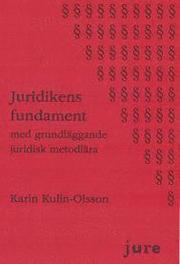 Juridikens fundament : med grundläggande juridisk metodlära