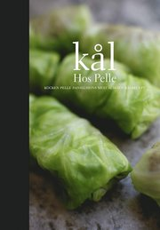 Kål hos Pelle : kocken Pelle Danielssons mest älskade kålrecept