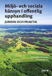 Miljö- och sociala hänsyn i offentlig upphandling : juridik och praktik