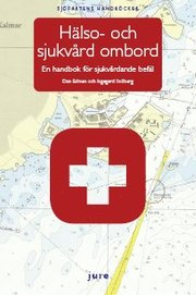 Hälso- och sjukvård ombord : en handbok för sjukvårdande befäl