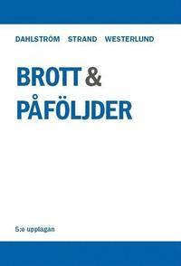 Brott och p�f�ljder : en l�robok i straffr�tt om brottsbalken (h�ftad)